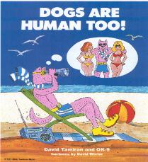 DOGS ARE HUMAN TOO! -  How Dogs Invented Civilization (Children's/Adults).